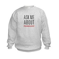 Ask Me About Phonology Sweatshirt