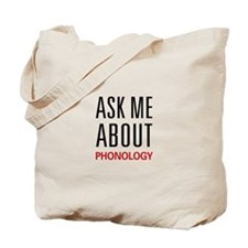 Ask Me About Phonology Tote Bag