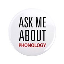 """Ask Me About Phonology 3.5"""" Button"""