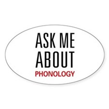 Ask Me About Phonology Oval Decal
