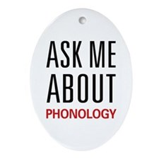 Ask Me About Phonology Oval Ornament