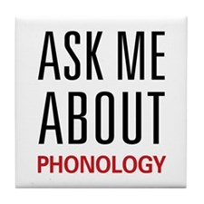 Ask Me About Phonology Tile Coaster
