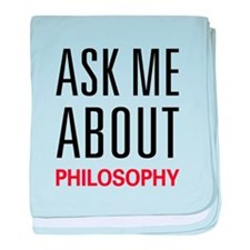 Ask Me About Philosophy baby blanket