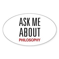 Ask Me About Philosophy Oval Decal
