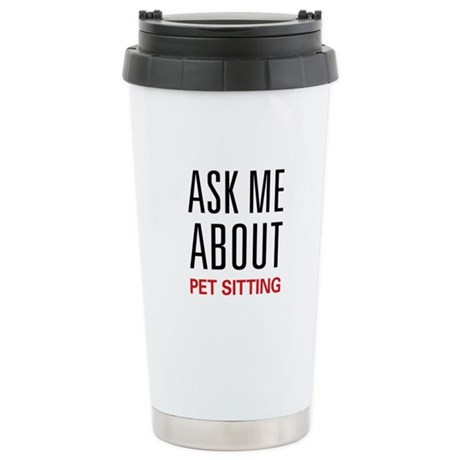 Ask Me About Pet Sitting Stainless Steel Travel Mu