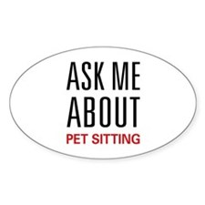 Ask Me About Pet Sitting Oval Decal
