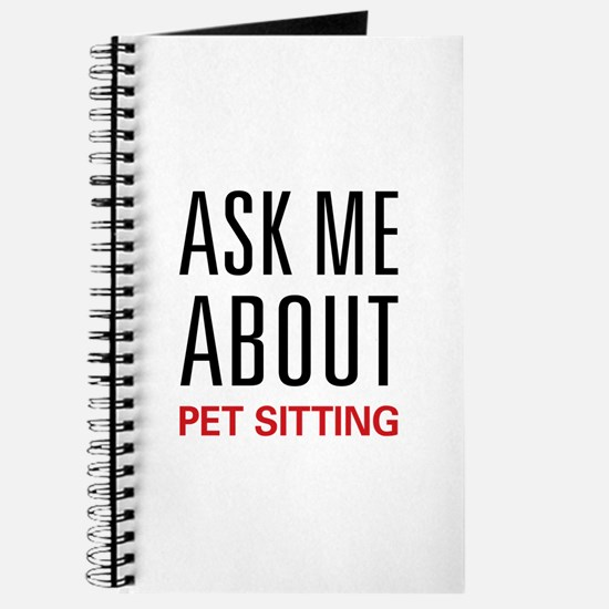 Ask Me About Pet Sitting Journal