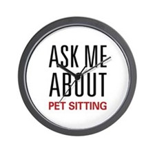 Ask Me About Pet Sitting Wall Clock