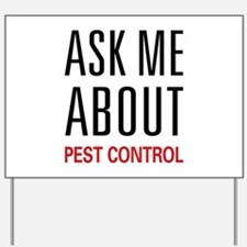 Ask Me About Pest Control Yard Sign