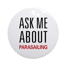 Ask Me About Parasailing Ornament (Round)