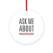 Ask Me About Paleontology Ornament (Round)