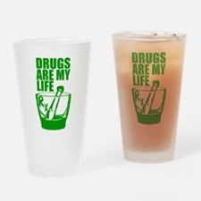 Drugs Are My Life Drinking Glass