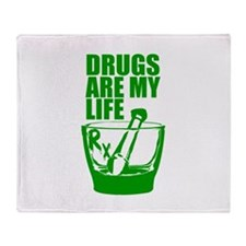 Drugs Are My Life Throw Blanket