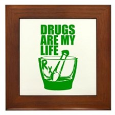 Drugs Are My Life Framed Tile