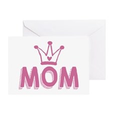 Mom deserves a crown Greeting Cards