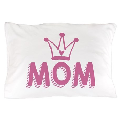 Mom deserves a crown Pillow Case