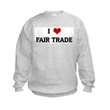 I Love FAIR TRADE Sweatshirt