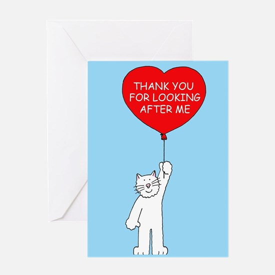 Thank you for looking after the cat Greeting Cards