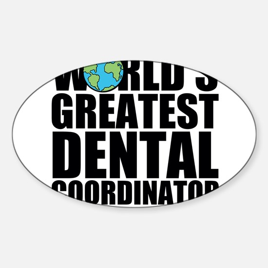 World's Greatest Dental Coordinator Decal