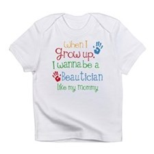 Beautician Like Mommy Infant T-Shirt