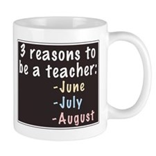 Reasons to be a Teacher Mug