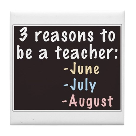 Reasons to be a Teacher Tile Coaster