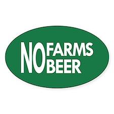 No Farms No Beer Sticker (oval)