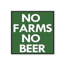 "No Farms No Beer Square Sticker 3"" X 3"""