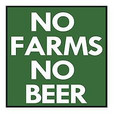 """No Farms No Beer Square Car Magnet 3"""" X 3&quo"""