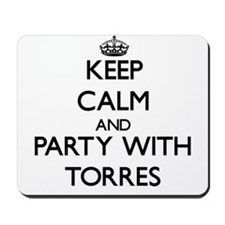 Keep calm and Party with Torres Mousepad