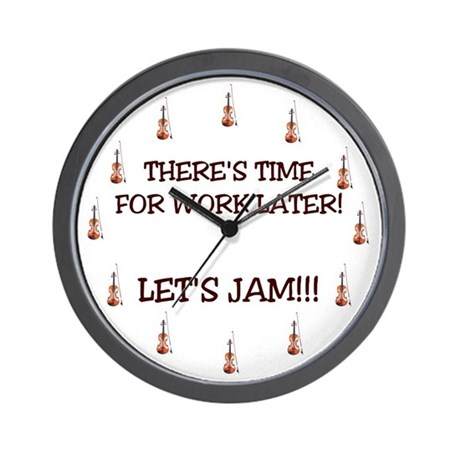 VIOLIN, FIDDLE Wall Clock WORK LATER! LET'S JAM!