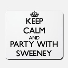Keep calm and Party with Sweeney Mousepad