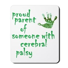 Proud parent of someone with cerebral pa Mousepad