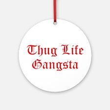 Thug Life Gangsta Ornament (Round)