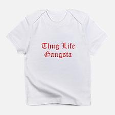 Thug Life Gangsta Infant T-Shirt