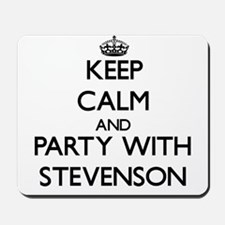 Keep calm and Party with Stevenson Mousepad