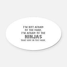 I'm Not Afraid Of The Dark Oval Car Magnet