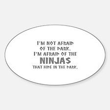 I'm Not Afraid Of The Dark Sticker (Oval)