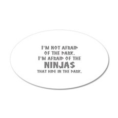 I'm Not Afraid Of The Dark 22x14 Oval Wall Peel