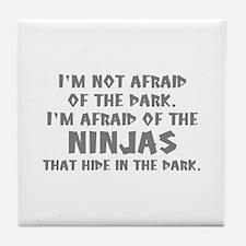 I'm Not Afraid Of The Dark Tile Coaster