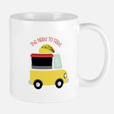 The Need To Feed Mugs