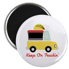 Keep On Truckin Magnets