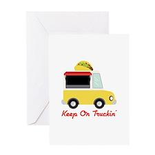 Keep On Truckin Greeting Cards