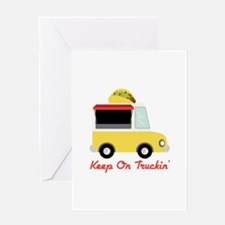 Keep On Truckin Greeting Cards