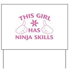 This Girl Has Ninja Skills Yard Sign