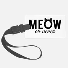 Meow or never Luggage Tag