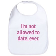 I'm Not Allowed To Date, Ever. Bib