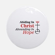 Abiding In Christ Abounding In Hope Ornament (Roun