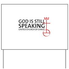 God Is Still Speaking Yard Sign