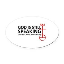 God Is Still Speaking Oval Car Magnet